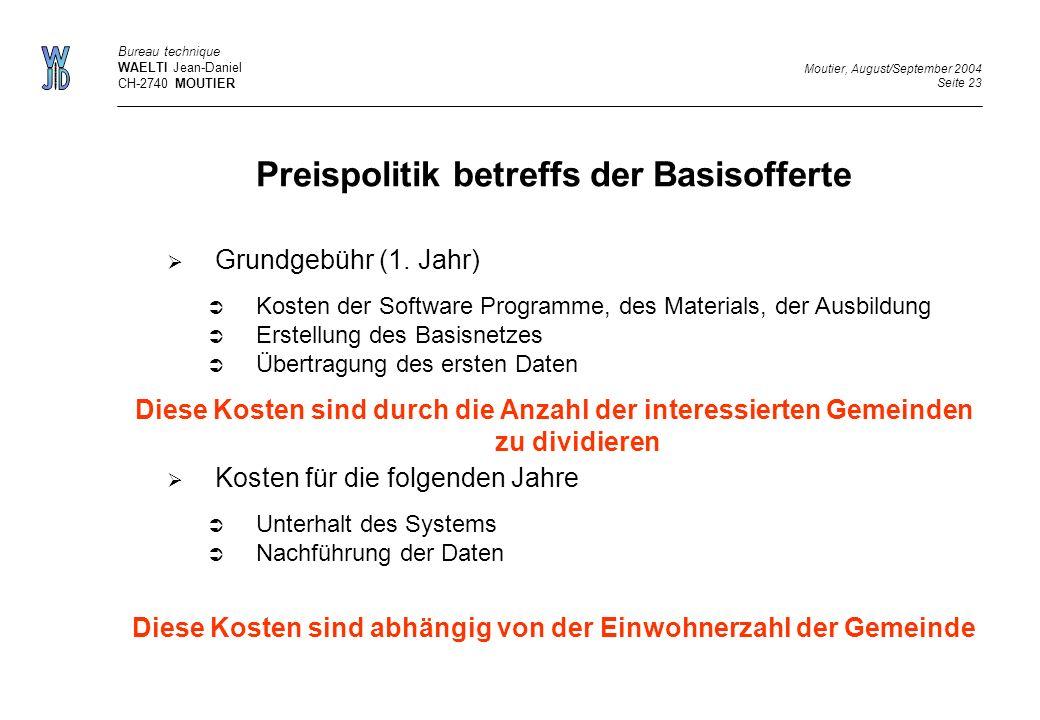 Bureau technique WAELTI Jean-Daniel CH-2740 MOUTIER Preispolitik betreffs der Basisofferte Grundgebühr (1.