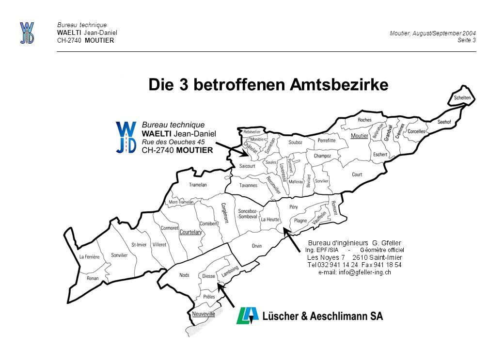 Die 3 betroffenen Amtsbezirke Bureau technique WAELTI Jean-Daniel CH-2740 MOUTIER Moutier, August/September 2004 Seite 3