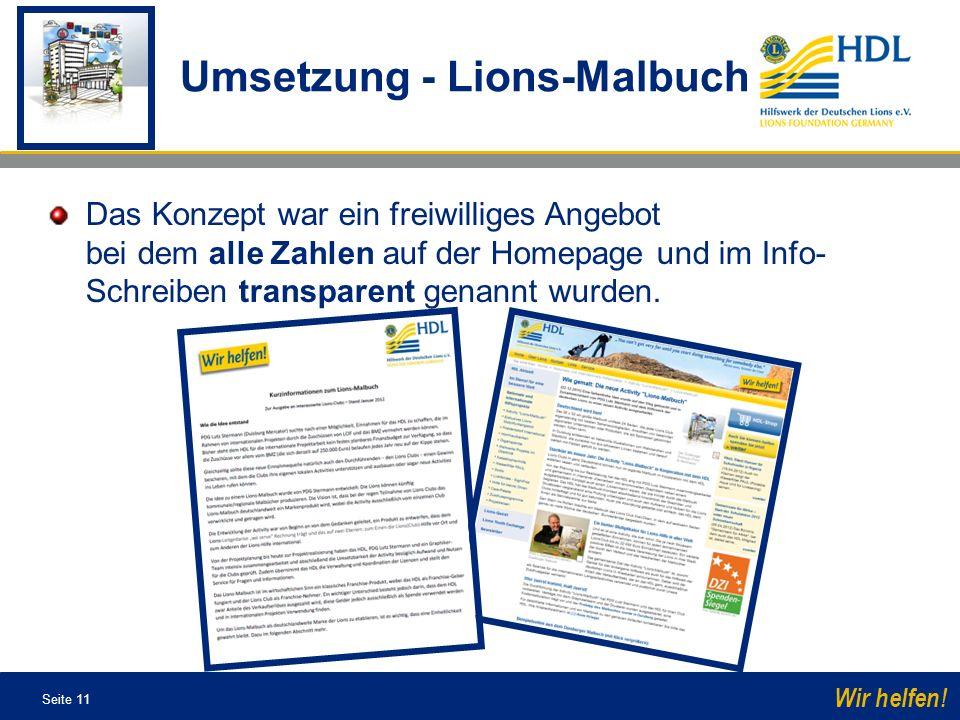 Seite 11 Wir helfen! Das Konzept war ein freiwilliges Angebot bei dem alle Zahlen auf der Homepage und im Info- Schreiben transparent genannt wurden.