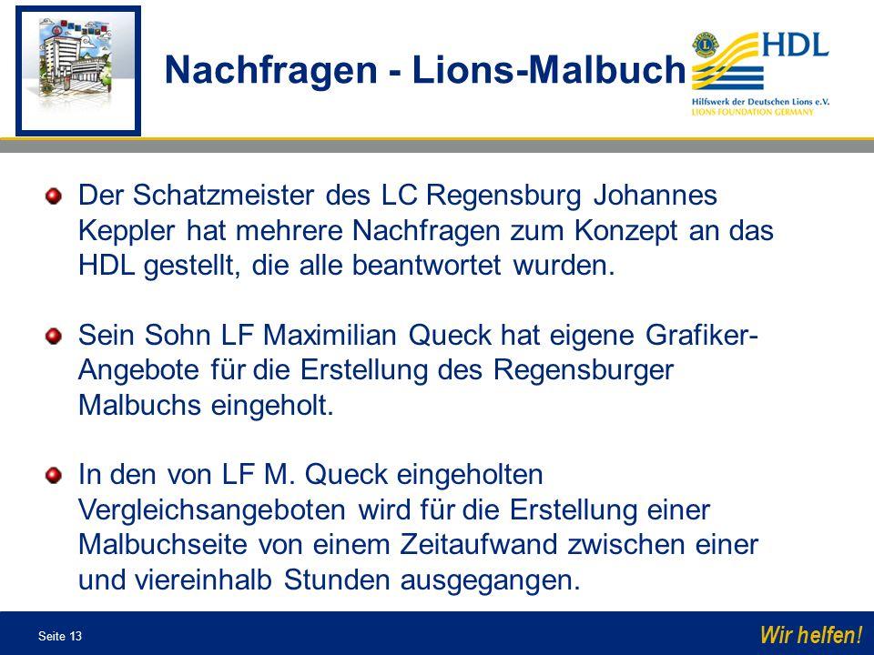 Seite 13 Wir helfen! Der Schatzmeister des LC Regensburg Johannes Keppler hat mehrere Nachfragen zum Konzept an das HDL gestellt, die alle beantwortet