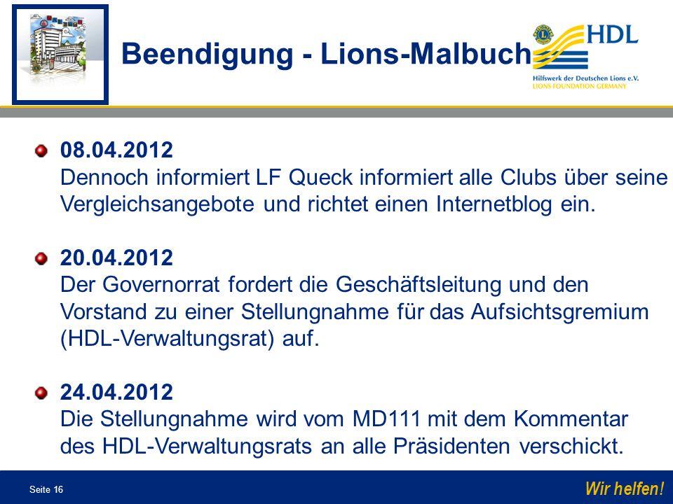 Seite 16 Wir helfen! 08.04.2012 Dennoch informiert LF Queck informiert alle Clubs über seine Vergleichsangebote und richtet einen Internetblog ein. 20