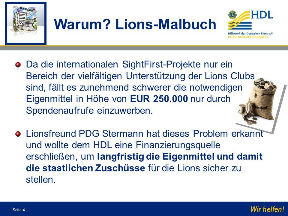 Seite 4 Wir helfen! Da die internationalen SightFirst-Projekte nur ein Bereich der vielfältigen Unterstützung der Lions Clubs sind, fällt es zunehmend
