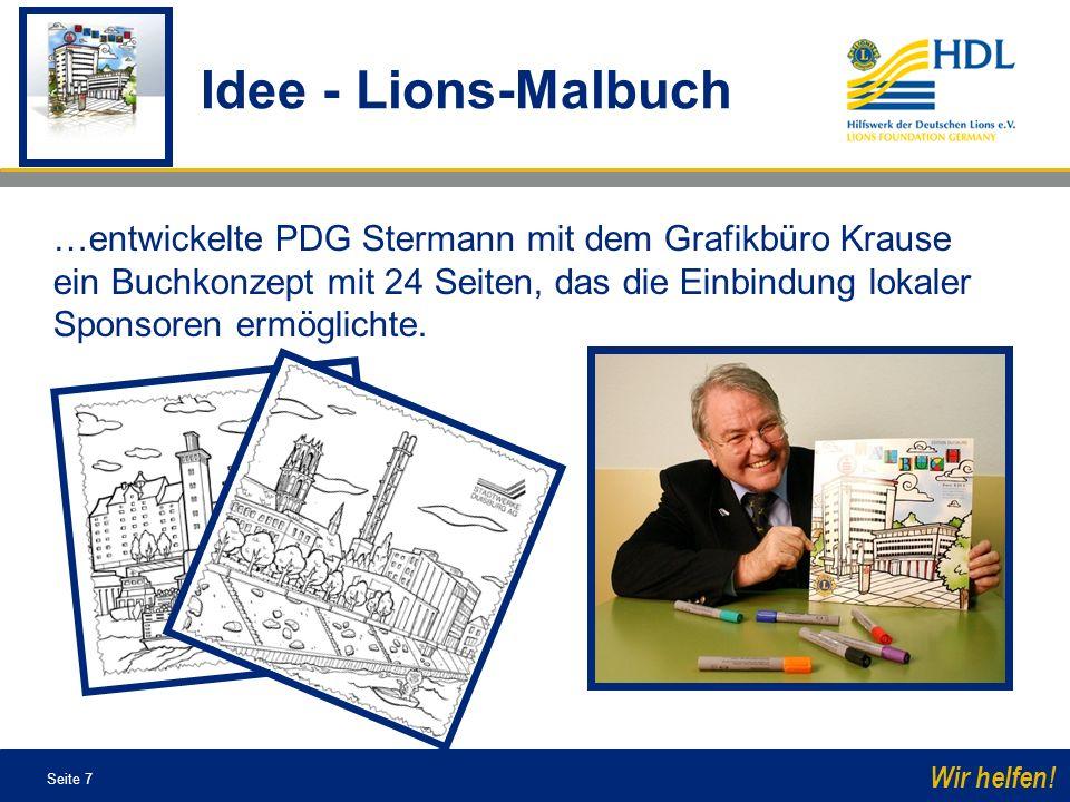 Seite 7 Wir helfen! …entwickelte PDG Stermann mit dem Grafikbüro Krause ein Buchkonzept mit 24 Seiten, das die Einbindung lokaler Sponsoren ermöglicht