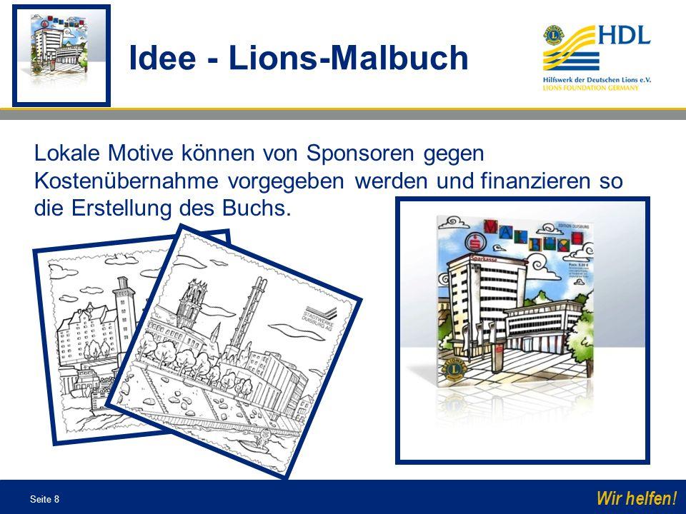 Seite 8 Wir helfen! Lokale Motive können von Sponsoren gegen Kostenübernahme vorgegeben werden und finanzieren so die Erstellung des Buchs. Idee - Lio