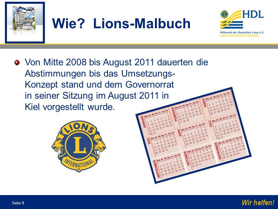 Seite 9 Wir helfen! Von Mitte 2008 bis August 2011 dauerten die Abstimmungen bis das Umsetzungs- Konzept stand und dem Governorrat in seiner Sitzung i