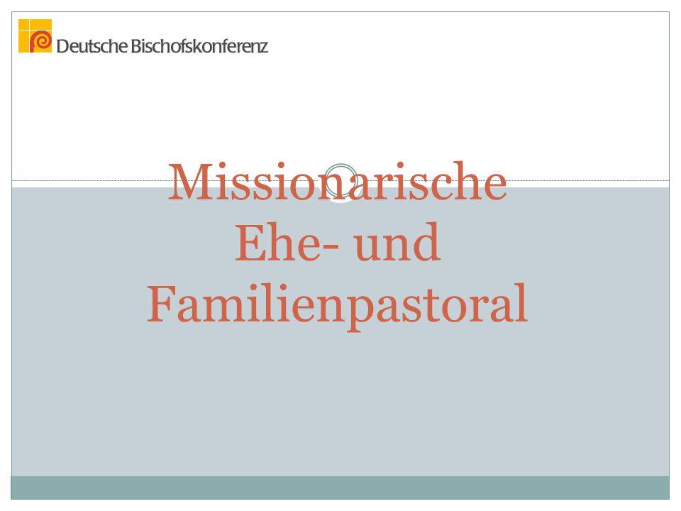 Missionarische Ehe- und Familienpastoral