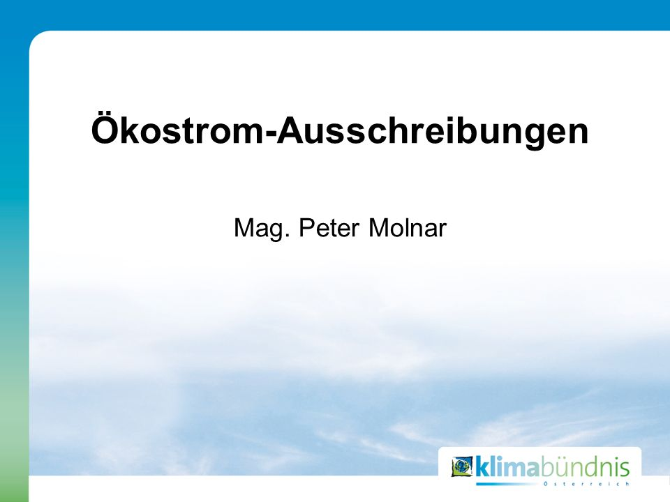Ökostrom-Ausschreibungen Mag. Peter Molnar
