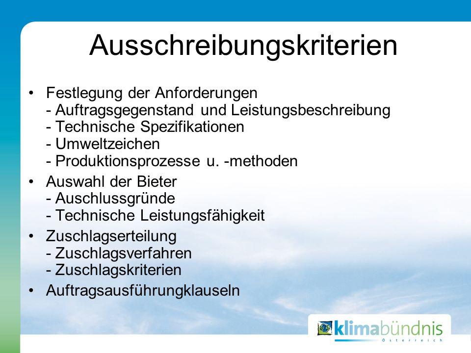 Ausschreibungskriterien Festlegung der Anforderungen - Auftragsgegenstand und Leistungsbeschreibung - Technische Spezifikationen - Umweltzeichen - Pro