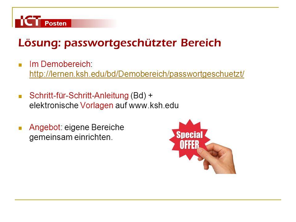 Posten Lösung: passwortgeschützter Bereich Im Demobereich: http://lernen.ksh.edu/bd/Demobereich/passwortgeschuetzt/ http://lernen.ksh.edu/bd/Demoberei