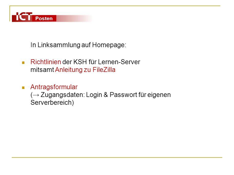 Posten In Linksammlung auf Homepage: Richtlinien der KSH für Lernen-Server mitsamt Anleitung zu FileZilla Antragsformular ( Zugangsdaten: Login & Pass