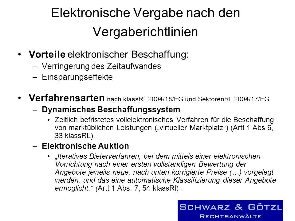Elektronische Vergabe nach den Vergaberichtlinien Vorteile elektronischer Beschaffung: –Verringerung des Zeitaufwandes –Einsparungseffekte Verfahrensa
