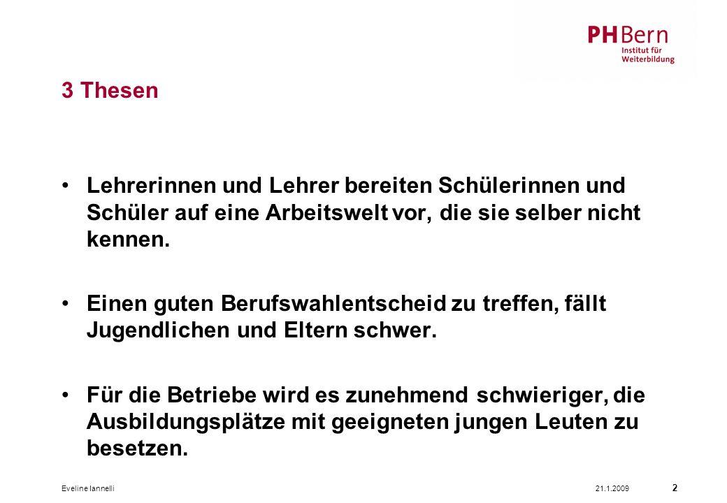 21.1.2009Eveline Iannelli 13 Ein Berufswahlangebot für Schulen des Kantons Bern: Schulprojekt AVANTI – ein win-win Projekt Die Schule –tut Gutes und spricht darüber.