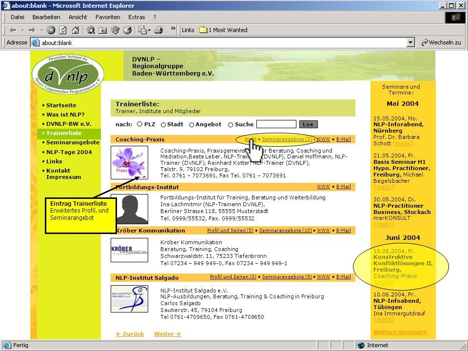 Übersicht: DVNLP-BW Portal + Angebot für Mitglieder DVNLP-BW Mitglieder Trainer-Angebot 1 Trainer-Angebot 2 Trainer-Angebot 3 Inhalte: - Aktuelles - News - NLP - DVNLP - Links - Kontakt Mitglieder- verzeichnis (Trainerlisten) Trainerprofil, erweitert (mit Seminaren, Anmeldung und WWW-Adresse) Trainer- Vorstellung auf der Startseite, mit kurzem Infotext, und Verlinkung zu den Seiten und Seminarangeboten des Trainers (pro Aufruf wechselnd) 5 Eigene Seiten für Trainer- präsentation (mit Seminaren, Anmeldung, eigener Internet- und E- Mail-Adresse) Seminarliste mit Last-Minute-Seminaren (mit Details + Anmeldung) Direkter E-Mail Kontakt Persönliches Internetportal, mit Design-Entwicklung, Domain, eMail, und Sites- Software zur Pflege und Erweiterung der Seite, vernetzte Seminardaten- banken, Anmeldung, Kontaktformulare und vieles mehr…