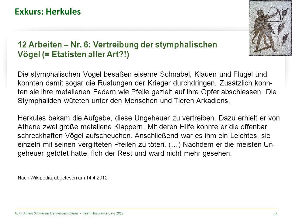 Exkurs: Herkules ASK | Allianz Schweizer Krankenversicherer - Health Insurance Days 2012 18 12 Arbeiten – Nr.