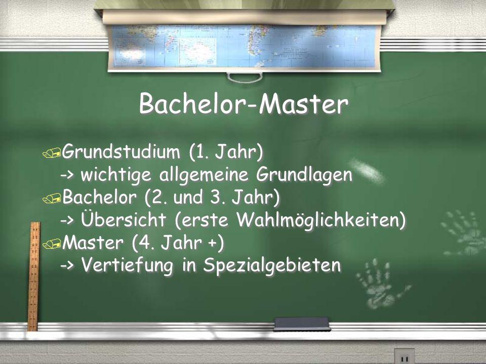 Bachelor-Master / Grundstudium (1. Jahr) -> wichtige allgemeine Grundlagen / Bachelor (2. und 3. Jahr) -> Übersicht (erste Wahlmöglichkeiten) / Master