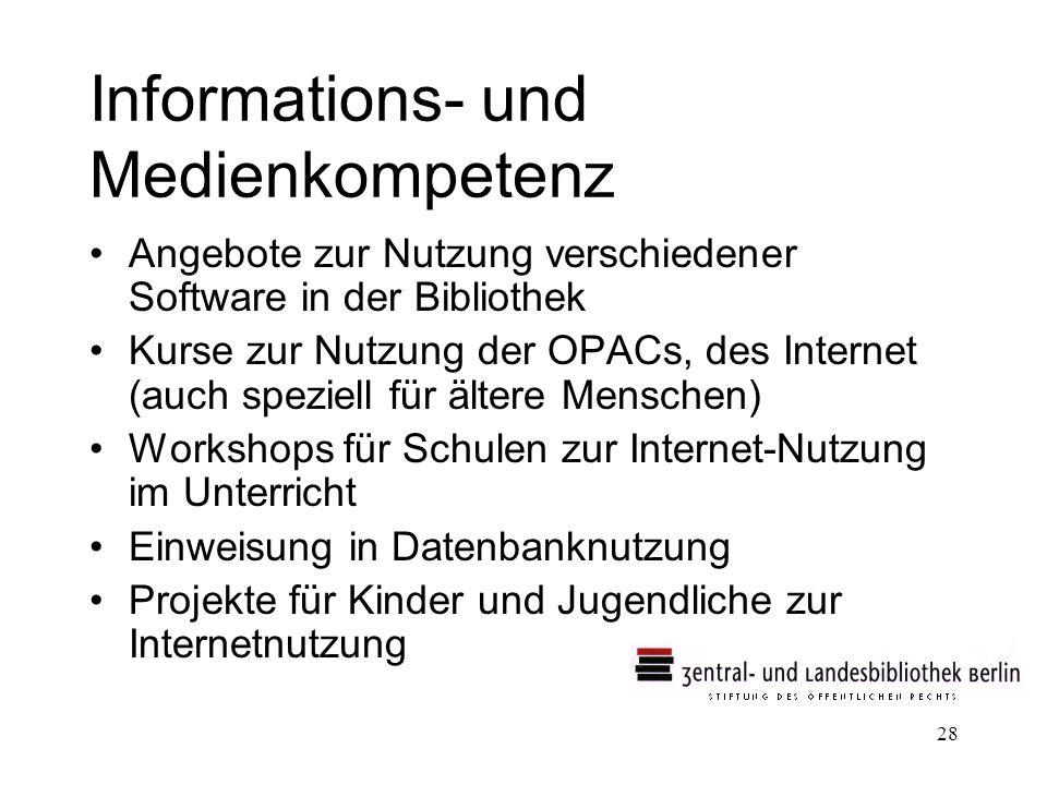 28 Informations- und Medienkompetenz Angebote zur Nutzung verschiedener Software in der Bibliothek Kurse zur Nutzung der OPACs, des Internet (auch speziell für ältere Menschen) Workshops für Schulen zur Internet-Nutzung im Unterricht Einweisung in Datenbanknutzung Projekte für Kinder und Jugendliche zur Internetnutzung