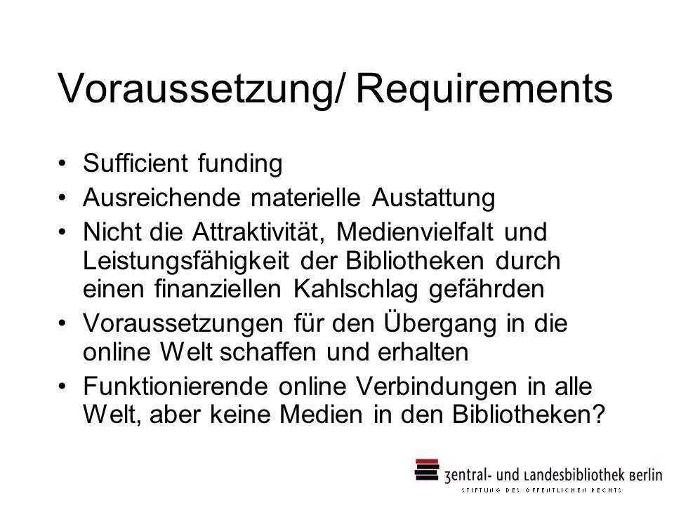 33 Voraussetzung/ Requirements Sufficient funding Ausreichende materielle Austattung Nicht die Attraktivität, Medienvielfalt und Leistungsfähigkeit de
