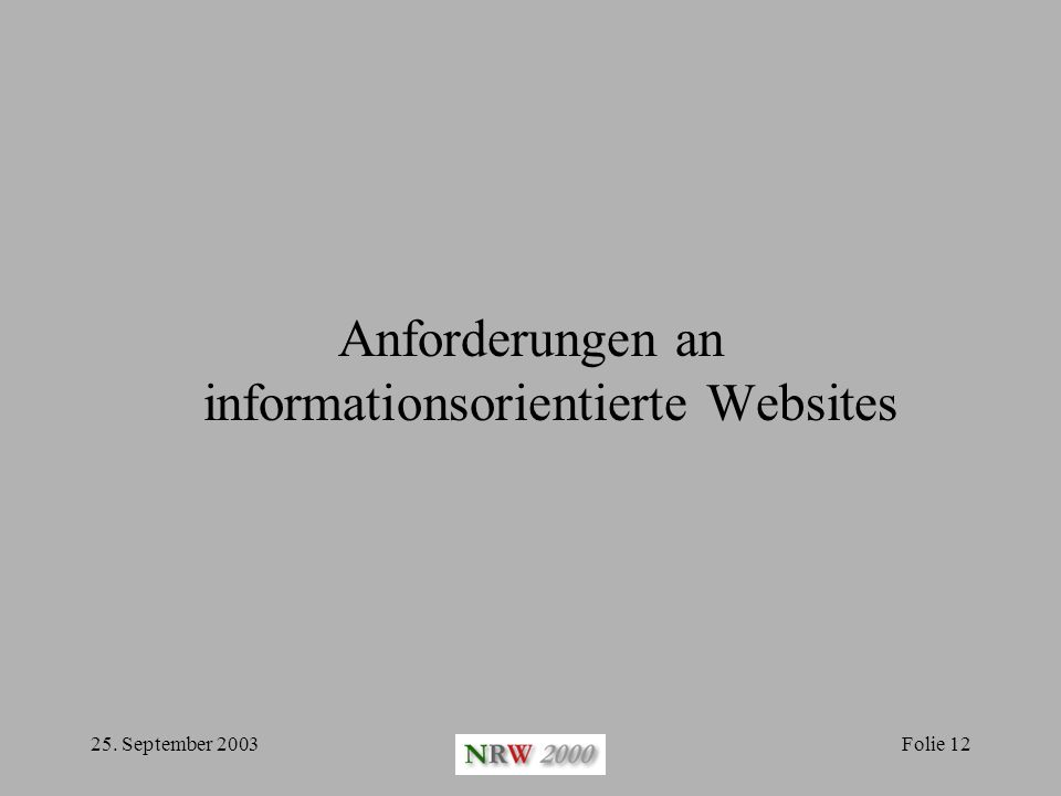 25. September 2003Folie 12 Anforderungen an informationsorientierte Websites
