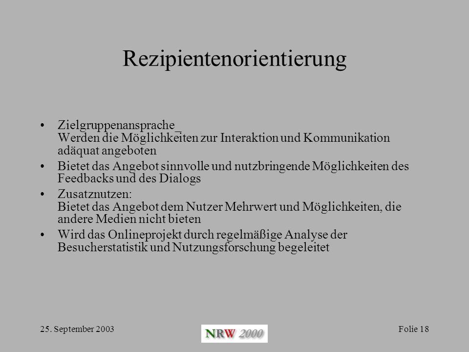 25. September 2003Folie 18 Rezipientenorientierung Zielgruppenansprache_ Werden die Möglichkeiten zur Interaktion und Kommunikation adäquat angeboten