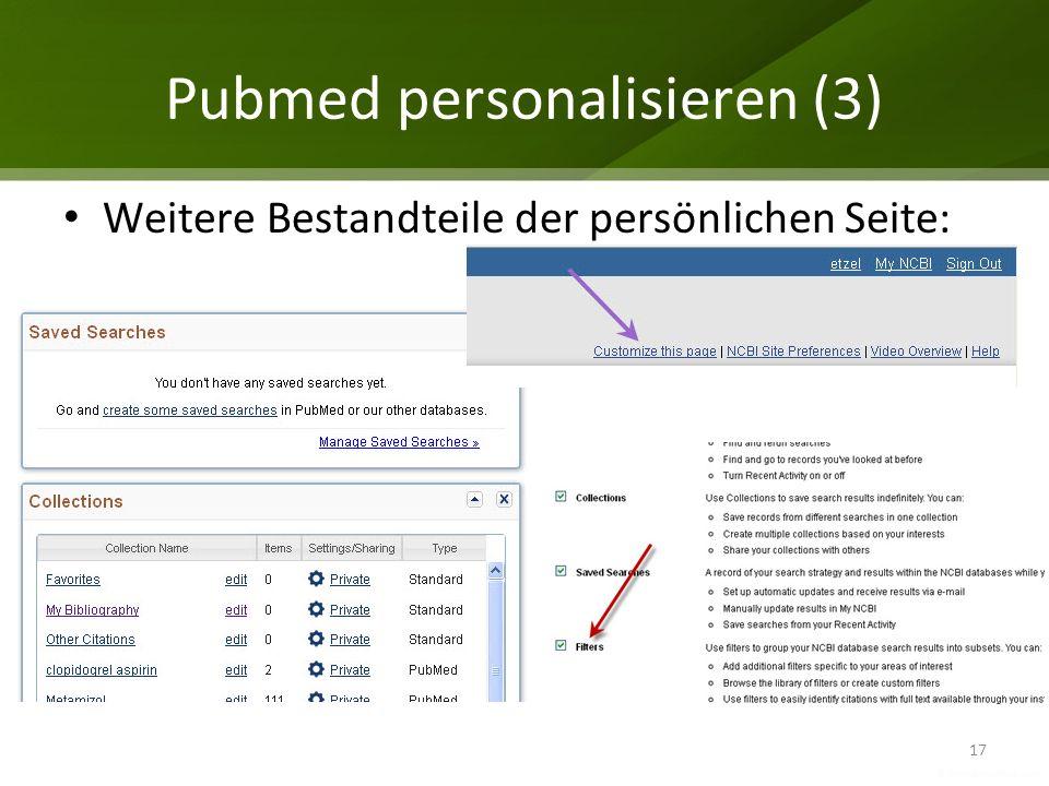 Pubmed personalisieren (3) 17 Weitere Bestandteile der persönlichen Seite: