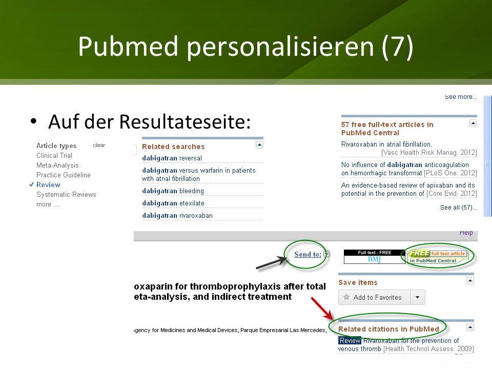 Pubmed personalisieren (7) 21 Auf der Resultateseite: