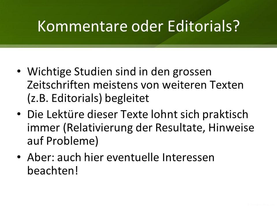 Kommentare oder Editorials? Wichtige Studien sind in den grossen Zeitschriften meistens von weiteren Texten (z.B. Editorials) begleitet Die Lektüre di