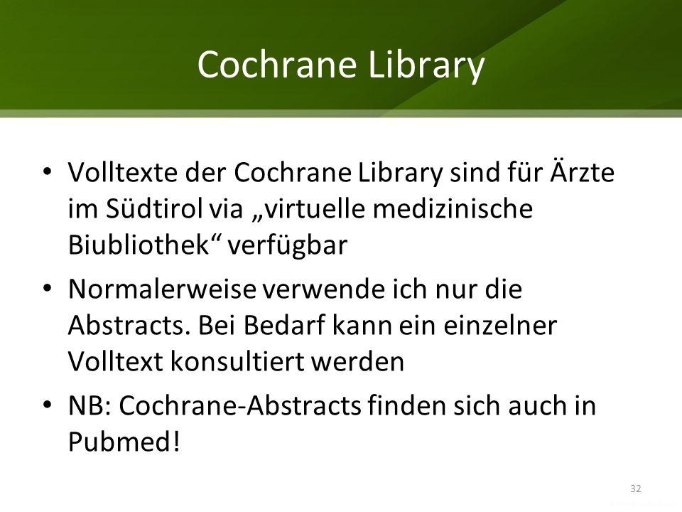 Cochrane Library Volltexte der Cochrane Library sind für Ärzte im Südtirol via virtuelle medizinische Biubliothek verfügbar Normalerweise verwende ich