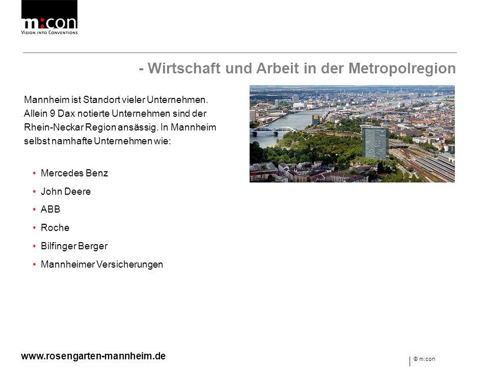 - Wirtschaft und Arbeit in der Metropolregion Mannheim ist Standort vieler Unternehmen. Allein 9 Dax notierte Unternehmen sind der Rhein-Neckar Region