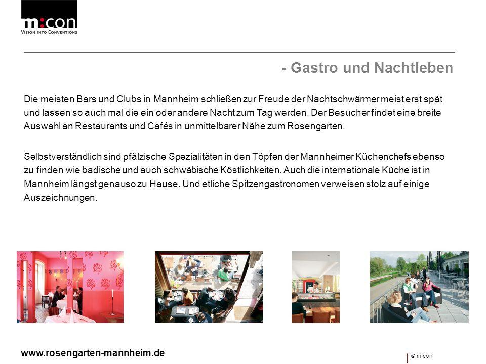 - Gastro und Nachtleben Die meisten Bars und Clubs in Mannheim schließen zur Freude der Nachtschwärmer meist erst spät und lassen so auch mal die ein