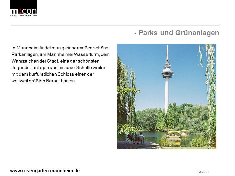 - Parks und Grünanlagen In Mannheim findet man gleichermaßen schöne Parkanlagen, am Mannheimer Wasserturm, dem Wahrzeichen der Stadt, eine der schönst