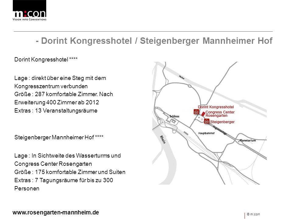 - Dorint Kongresshotel / Steigenberger Mannheimer Hof Dorint Kongresshotel **** Lage : direkt über eine Steg mit dem Kongresszentrum verbunden Größe :