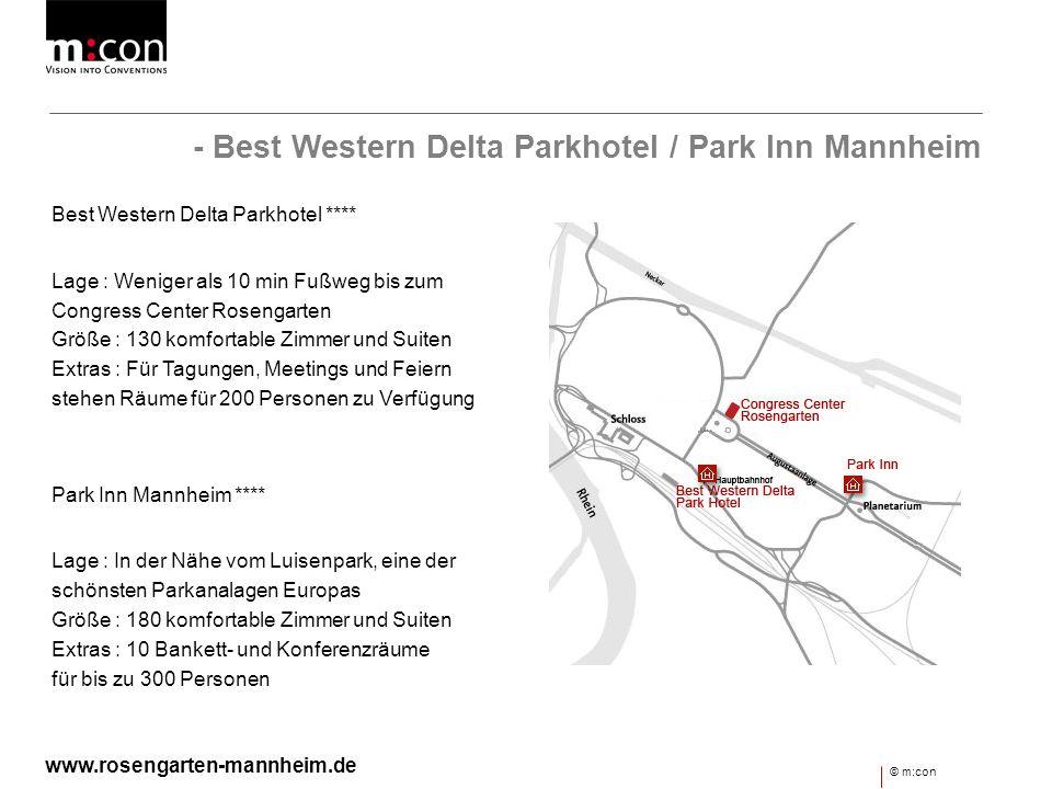 - Best Western Delta Parkhotel / Park Inn Mannheim Best Western Delta Parkhotel **** Lage : Weniger als 10 min Fußweg bis zum Congress Center Rosengar