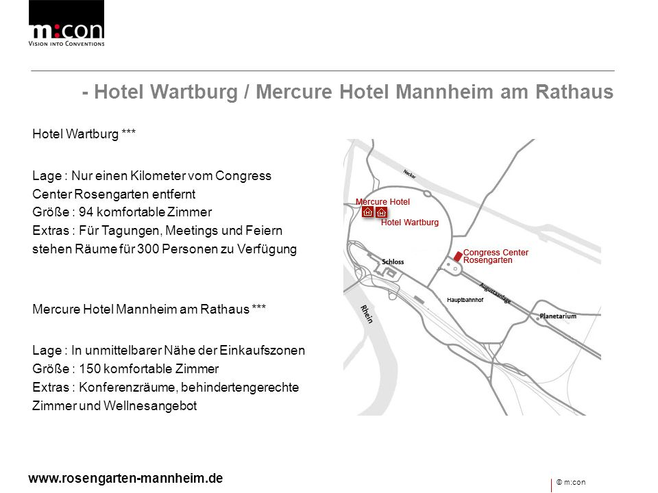 - Hotel Wartburg / Mercure Hotel Mannheim am Rathaus Hotel Wartburg *** Lage : Nur einen Kilometer vom Congress Center Rosengarten entfernt Größe : 94