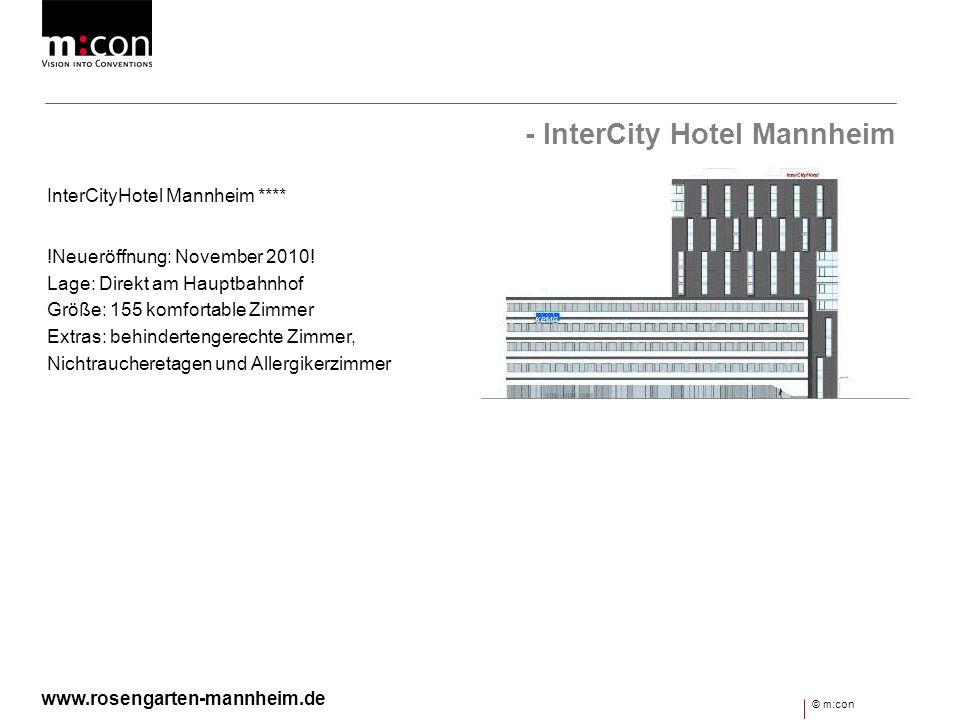 - InterCity Hotel Mannheim InterCityHotel Mannheim **** !Neueröffnung: November 2010! Lage: Direkt am Hauptbahnhof Größe: 155 komfortable Zimmer Extra