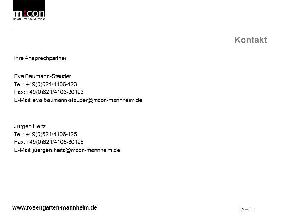 Kontakt Ihre Ansprechpartner Eva Baumann-Stauder Tel.: +49(0)621/4106-123 Fax: +49(0)621/4106-80123 E-Mail: eva.baumann-stauder@mcon-mannheim.de Jürge