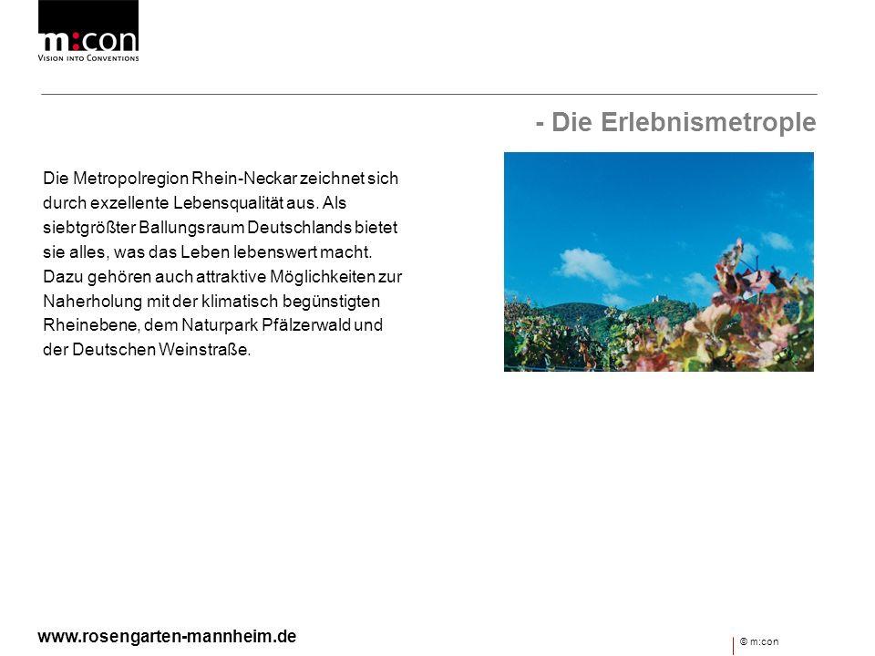 - Die Erlebnismetrople Die Metropolregion Rhein-Neckar zeichnet sich durch exzellente Lebensqualität aus. Als siebtgrößter Ballungsraum Deutschlands b