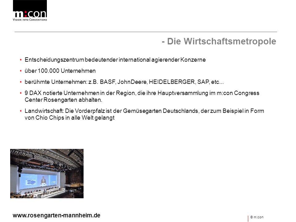 - Die Wirtschaftsmetropole BASF John Deere Heidelberger Druckmaschinen AG HeidelbergCement MLP Roche Diagnostics SAP und weitere Großunternehmen beweisen, dass die wirtschaftliche Basis der Region sehr breit ist © m:con www.rosengarten-mannheim.de