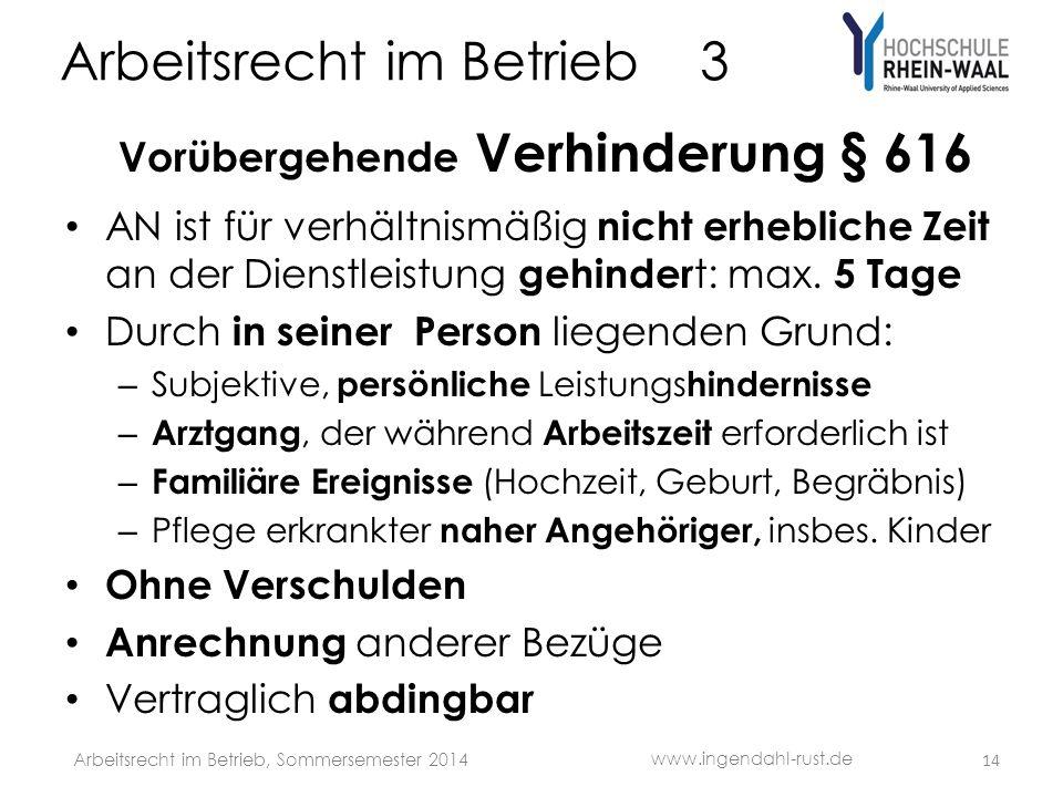 Arbeitsrecht im Betrieb 3 Vorübergehende Verhinderung § 616 AN ist für verhältnismäßig nicht erhebliche Zeit an der Dienstleistung gehinder t: max. 5