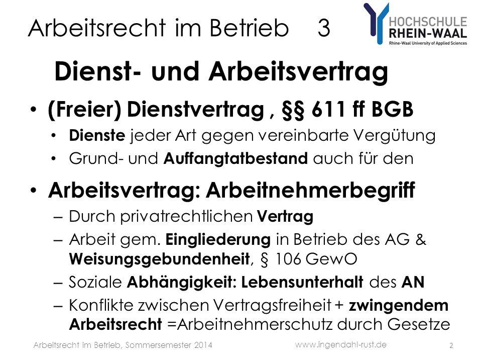 Arbeitsrecht im Betrieb 3 Dienst- und Arbeitsvertrag (Freier) Dienstvertrag, §§ 611 ff BGB Dienste jeder Art gegen vereinbarte Vergütung Grund- und Au