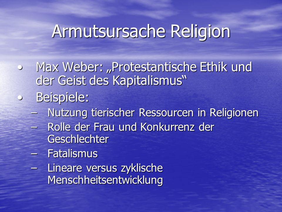 Armutsursache Religion Max Weber: Protestantische Ethik und der Geist des KapitalismusMax Weber: Protestantische Ethik und der Geist des Kapitalismus
