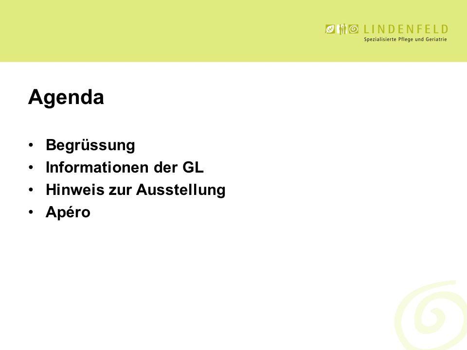 Agenda Begrüssung Informationen der GL Hinweis zur Ausstellung Apéro