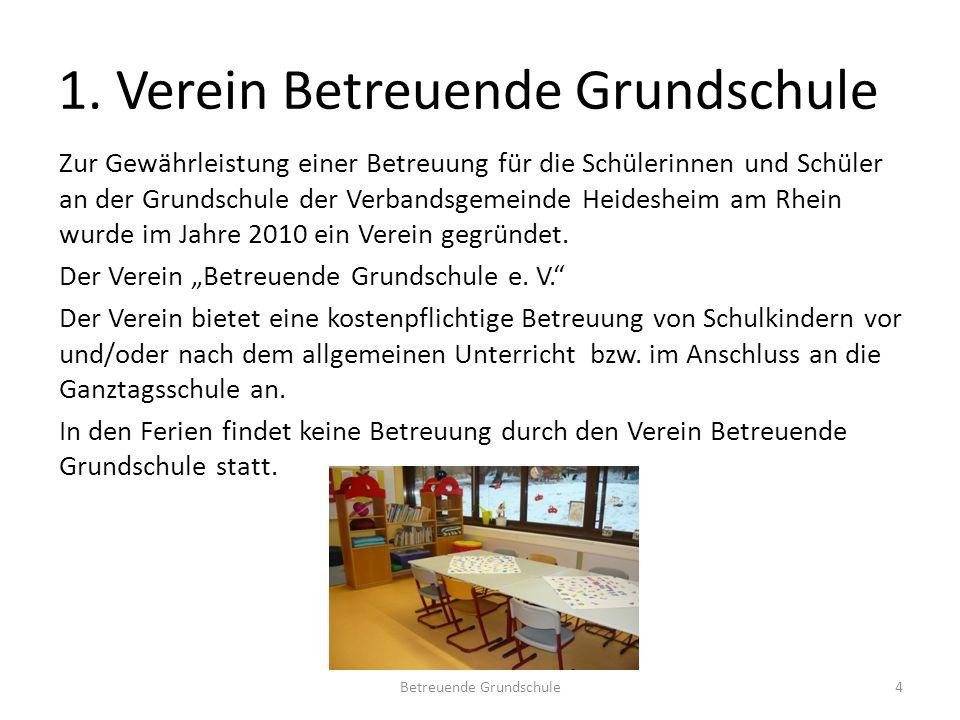 1. Verein Betreuende Grundschule Zur Gewährleistung einer Betreuung für die Schülerinnen und Schüler an der Grundschule der Verbandsgemeinde Heideshei