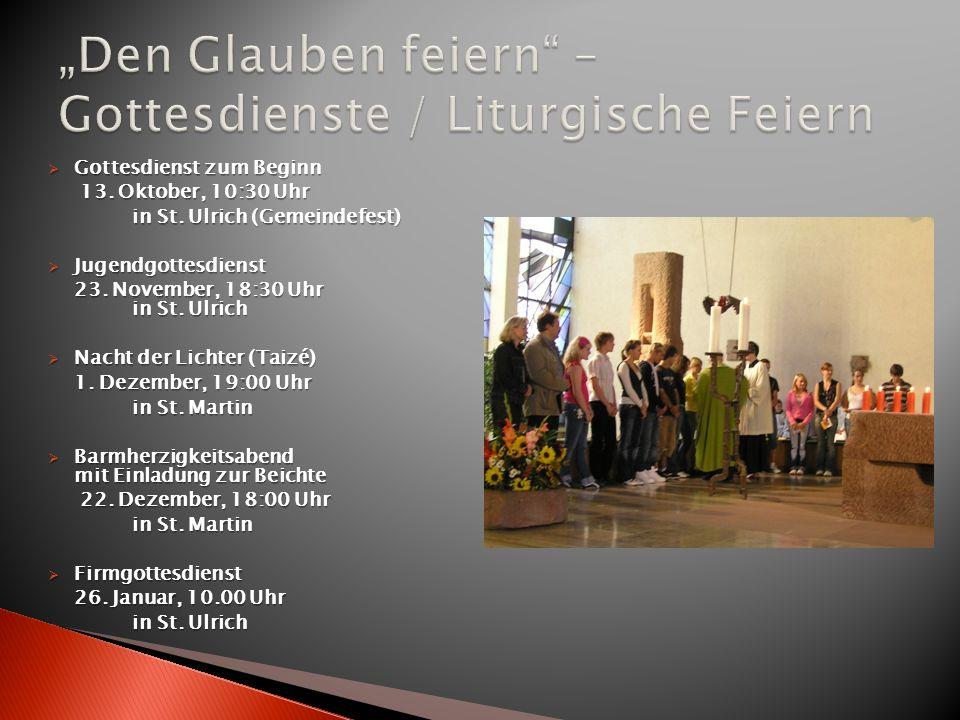 Gottesdienst zum Beginn Gottesdienst zum Beginn 13. Oktober, 10:30 Uhr 13. Oktober, 10:30 Uhr in St. Ulrich (Gemeindefest) in St. Ulrich (Gemeindefest
