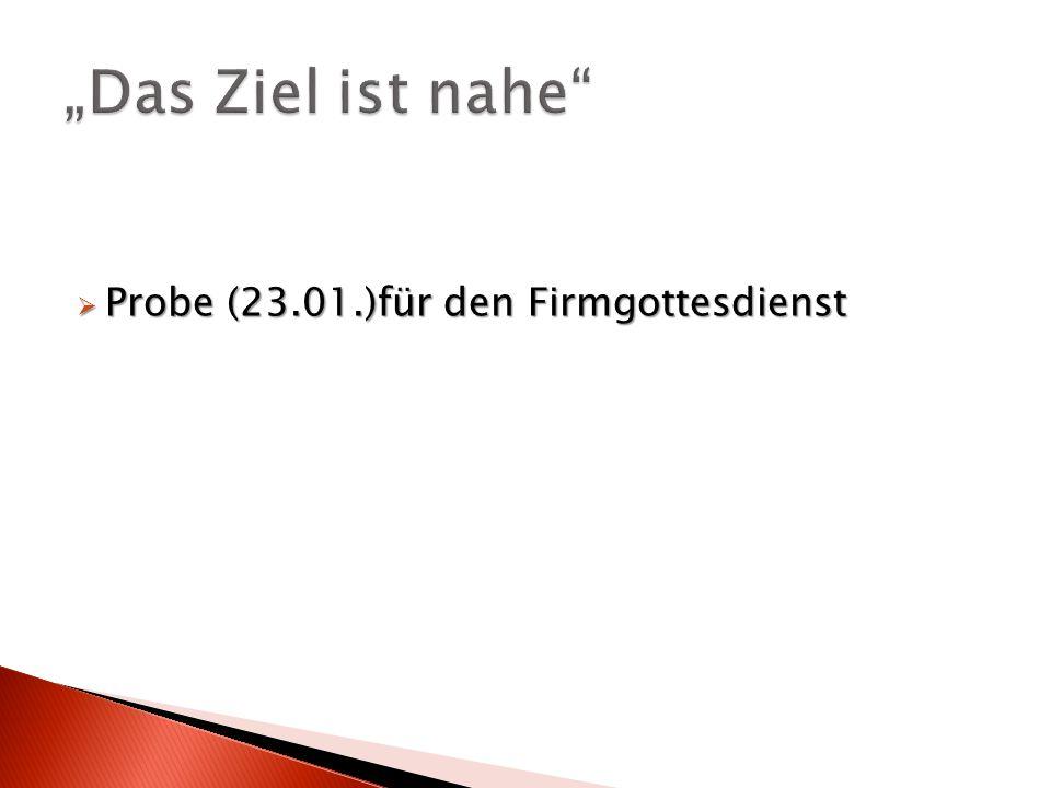 Probe (23.01.)für den Firmgottesdienst Probe (23.01.)für den Firmgottesdienst