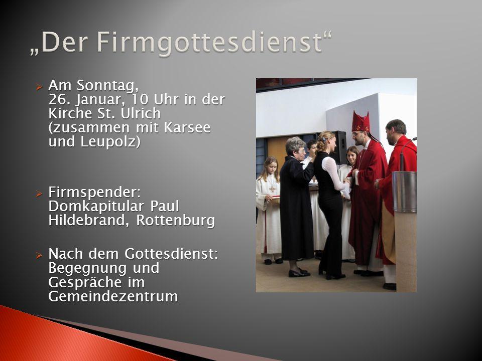Am Sonntag, 26. Januar, 10 Uhr in der Kirche St. Ulrich (zusammen mit Karsee und Leupolz) Am Sonntag, 26. Januar, 10 Uhr in der Kirche St. Ulrich (zus