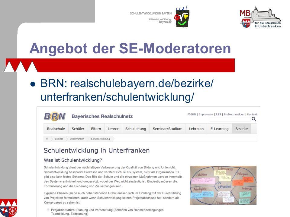 Angebot der SE-Moderatoren BRN: realschulebayern.de/bezirke/ unterfranken/schulentwicklung/