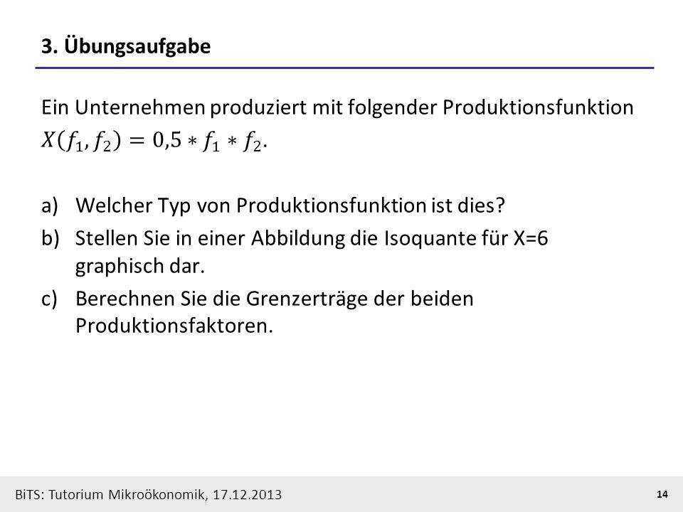 BiTS: Tutorium Mikroökonomik, 17.12.2013 14 3. Übungsaufgabe