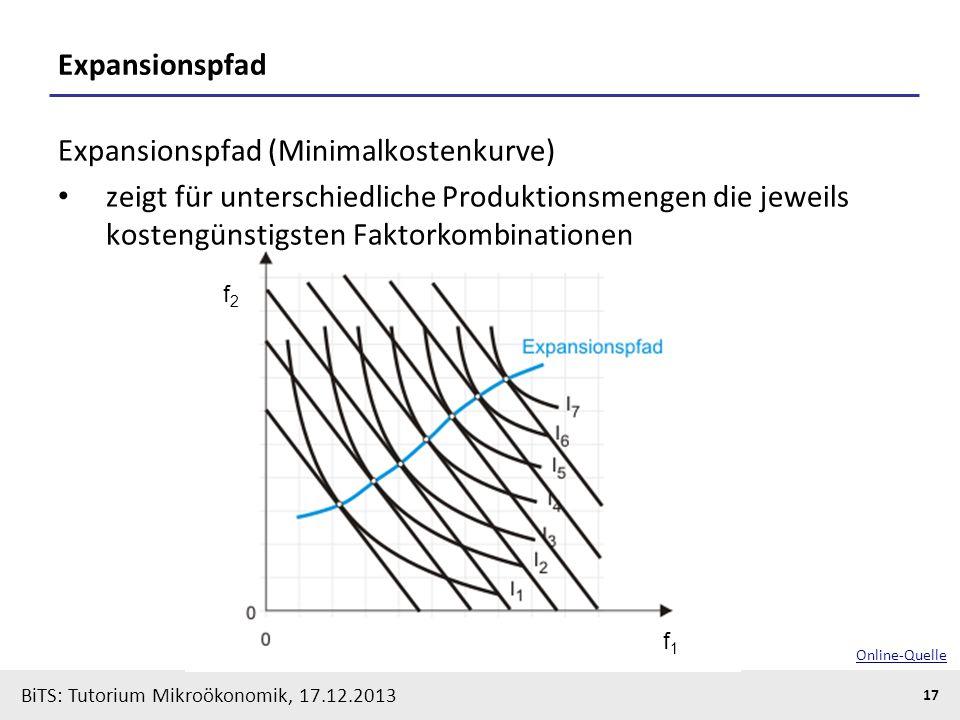 BiTS: Tutorium Mikroökonomik, 17.12.2013 17 Expansionspfad Expansionspfad (Minimalkostenkurve) zeigt für unterschiedliche Produktionsmengen die jeweil