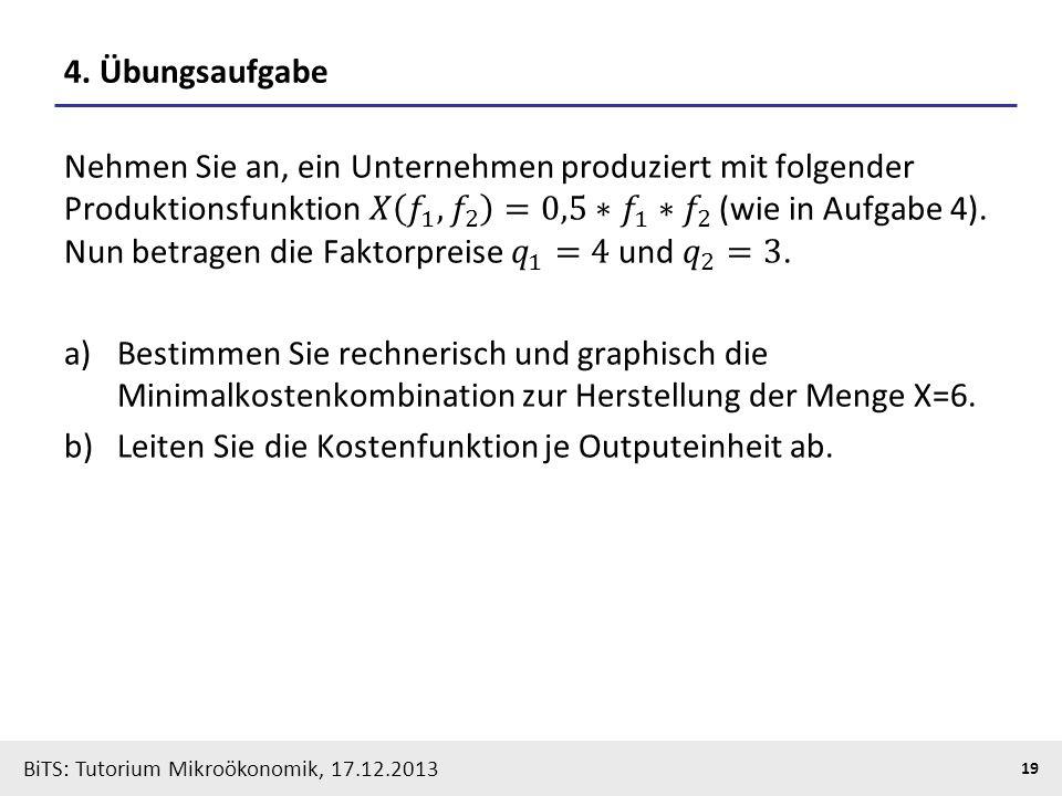BiTS: Tutorium Mikroökonomik, 17.12.2013 19 4. Übungsaufgabe