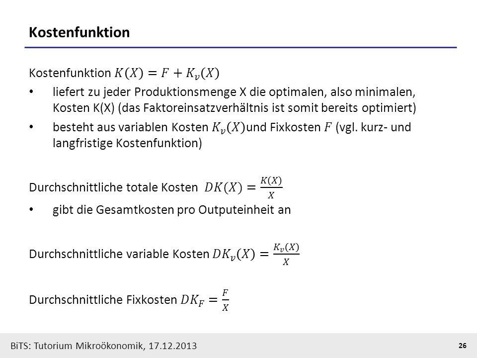 BiTS: Tutorium Mikroökonomik, 17.12.2013 26 Kostenfunktion